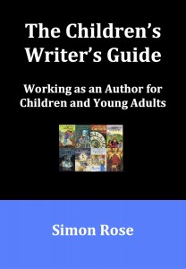 The Children's Writer's Guide by Simon Rose