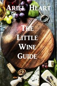 The Little Wine Guide by Ariel Heart