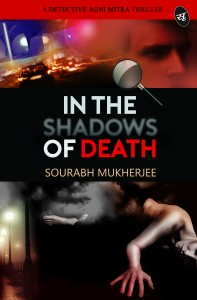In the Shadows of Death: A Detective Agni Mitra Thriller by SOURABH MUKHERJEE