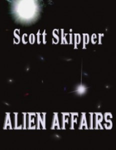 Alien Affairs by Scott Skipper