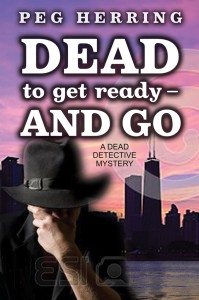 Dead to Get Ready–and Go by Peg Herring