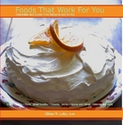 Foods That Work For You: Delectable and Gluten-Free Desserts and Drinks by Olivia M. Lake