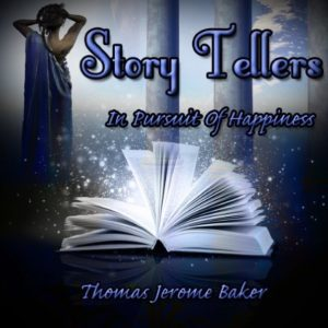 Story Tellers: In Pursuit of Happiness: (The Son of Solomon: A Saga of the Ancient Family) by Thomas Jerome Baker