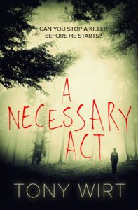 A Necessary Act by Tony Wirt