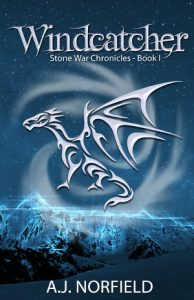 Windcatcher – Book I of the Stone War Chronicles by A.J. Norfield