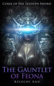 The Gauntlet of Feona by Kelechi Agu
