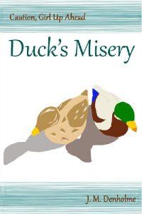 Duck's Misery by J.M. Denholme