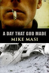 A DAY THAT GOD MADE by Mike Masi