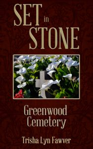 Set in Stone: Greenwood Cemetery by Trisha Lyn Fawver