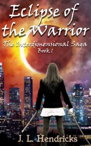 Eclipse of the Warrior, Book 1 by J.L. Hendricks