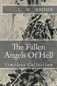 The Fallen Angels Of Hell by L. W. Brook
