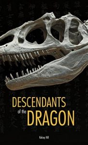 Descendants of the Dragon by Kelcey Hill