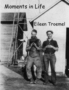 Moments in Life by Eileen Troemel