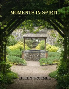 Moments in Spirit by Eileen Troemel
