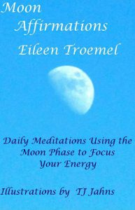 Moon Affirmations by Eileen Troemel