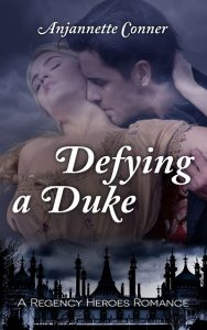 Defying a Duke by Anjannette Conner