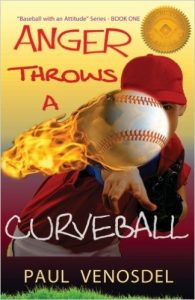 Anger Throws a Curveball by Paul Venosdel