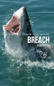 The Delmar Shark Chronicles: Breach (Book 4) by Heidi Peltier