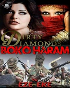 Dirty Diamonds Of Boko Haram by Eze Eke