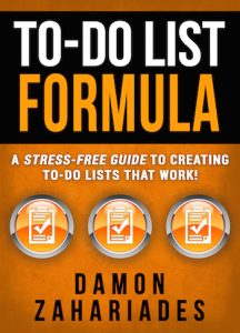 To-Do List Formula: A Stress-Free Guide To Creating To-Do Lists That Work! by Damon Zahariades