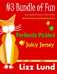 #3 Bundle of Fun – Humorous Cozy Mysteries – Funny Adventures of Mina Kitchen – with Recipes: Perfectly Pickled + Juicy Jersey – Books 4 + 5 by Lizz Lund