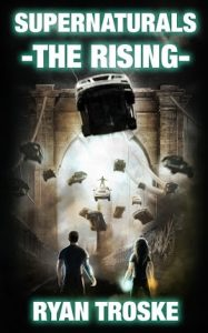 The Rising (Supernaturals book 1) by Ryan Troske