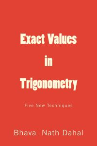 Precise-Rewritten Method: Exact Trigonometric Ratios by Bhava Nath Dahal