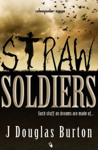"""Straw Soldiers"" by J Douglas Burton"