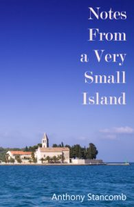 Notes From a Very Small Isand by Anthony Stancomb