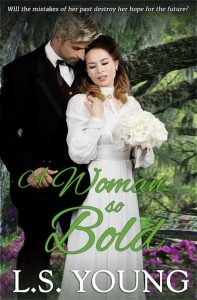 A Woman so Bold by L.S. Young