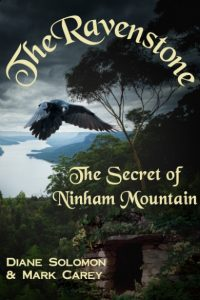 The Ravenstone: The Secret of Ninham Mountain by Diane Solomon & Mark Carey