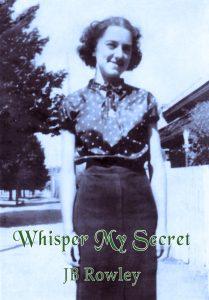Whisper My Secret by JB Rowley