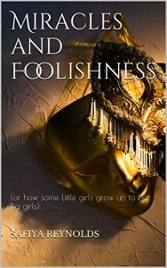Miracles and Foolishness by Safiya Reynolds