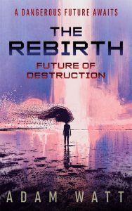 The Rebirth Future of Destruction by Adam Watt