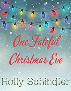 Bargain Book:  One Fateful Christmas Eve by Holly Schindler