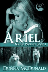 Ariel: Nano Wolves 1 by Donna McDonald