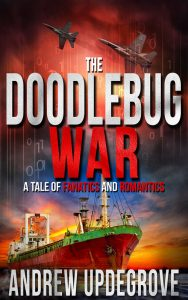 Bargain Book for 01/04/2017:  The Doodlebug War, A Tale of Fanatics and Romantics by Andrew Updegrove