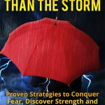 Bargain Book for 02/22/2017:  Stronger Than The Storm: Proven Strategies to Conquer Fear, Discover Strength and Overcome the Unexpected by Michele Laine
