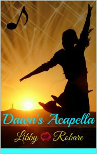 Featured PermaFree eBook: Dawn's Acapella by Libby Robare