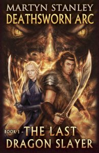 Permafree eBook: The Last Dragon Slayer (Deathsworn Arc 1) by Martyn Stanley