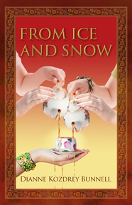 From Ice and Snow by Dianne Bunnell
