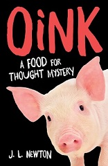 Oink. A Food for Thought Mystery by J.L. Newton