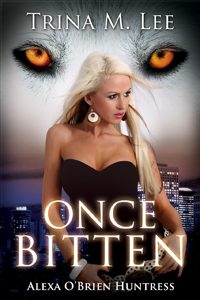 Featured PermaFree eBook: Once Bitten (Alexa O'Brien Huntress Book 1) by Trina M. Lee