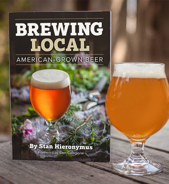 A Guide to Exploring Local Flavor Using Cultivated and Foraged Ingredients  by Stan Hieronymus; Foreword by Dogfish Head Founder Sam Calagione