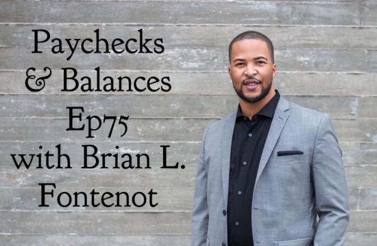 Paychecks & Balances Episode 75: Paychecks on a Plane with Brian L. Fontenot