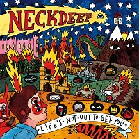 Neck Deep : Life's Not Out To Get You