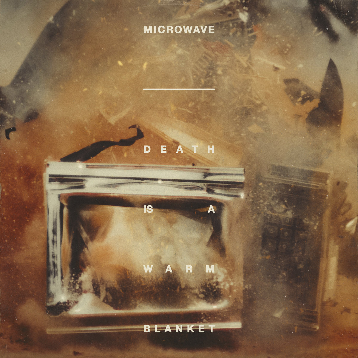 Microwave : Death is a Warm Blanket