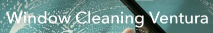 Your Window Cleaner In Ventura