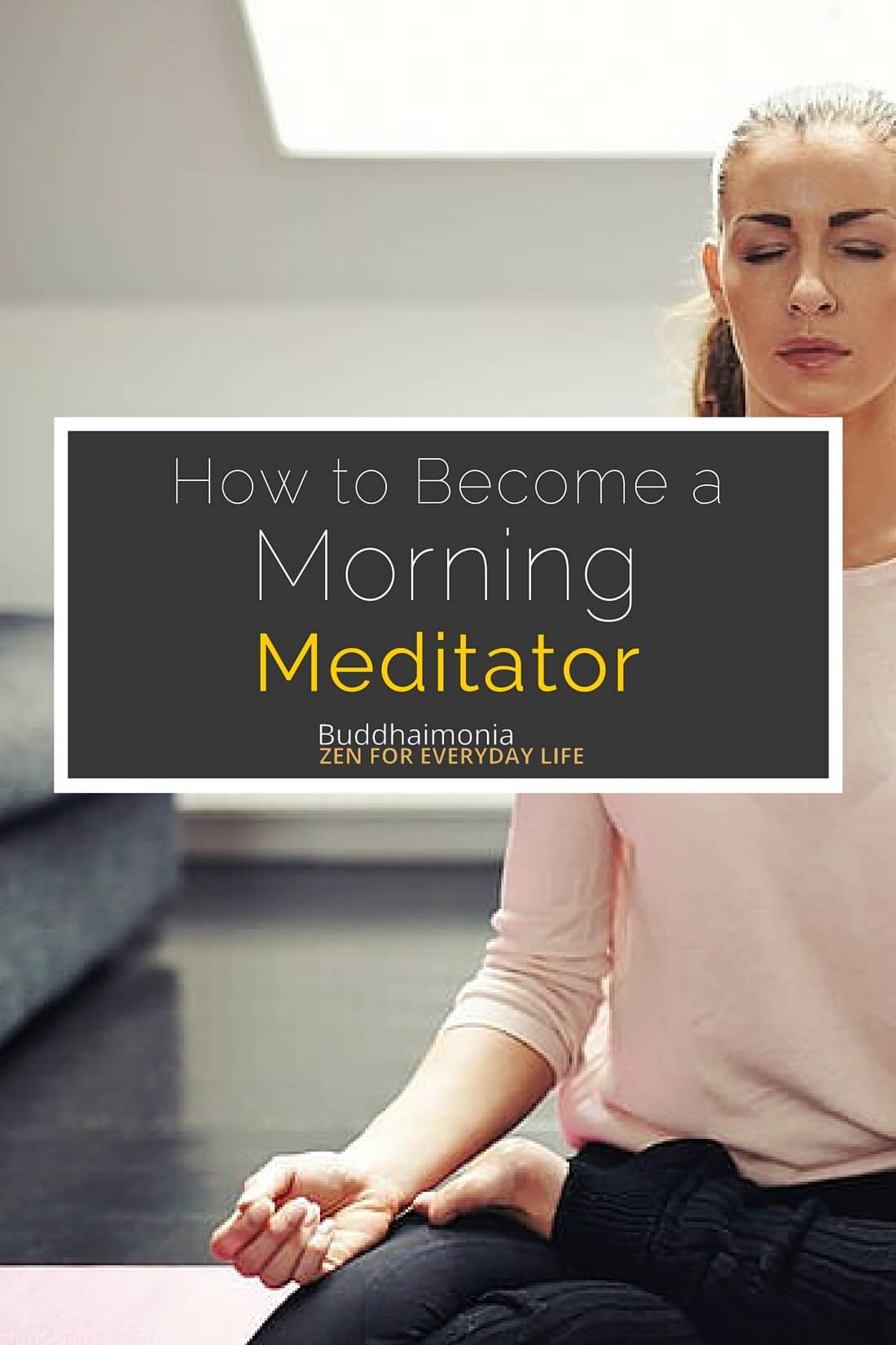 How to Become a Morning Meditator (1)