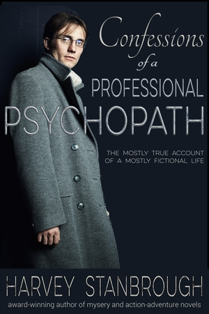 Confessions of a Professional Psychopath